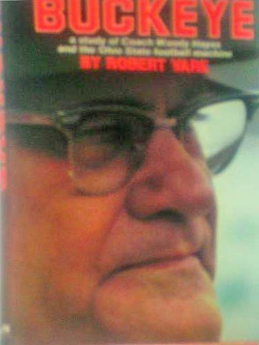 Buckeye: A study of Coach Woody Hayes and the Ohio State football machine at Amazon.com
