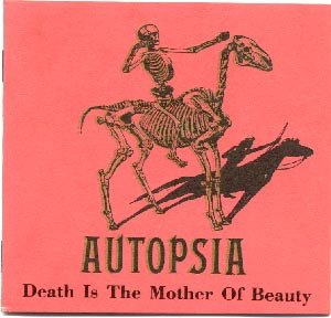 Death is The Mother of Beauty [RARE] by Autopsia