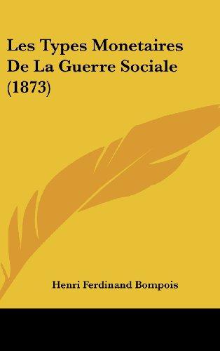Les Types Monetaires de La Guerre Sociale (1873)