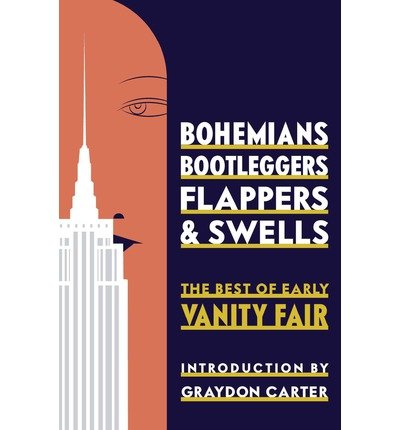 The Best of Early Vanity Fair Bohemians, Bootleggers, Flappers, and Swells (Hardback) - Common PDF