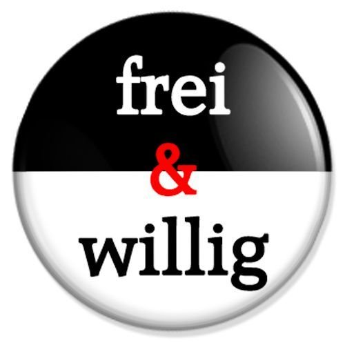 Button Frei und Willig - fun buttons, funny badges, fun pins, sprüche buttons, fun badge