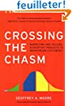 Crossing the Chasm: Marketing and Sel...
