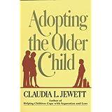 Adopting the Older Child ~ Claudia Jewett Jarratt