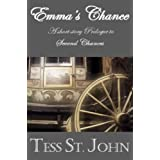 Emma's Chance (2000 word Prologue to Second Chances) ~ Tess St. John