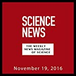 Science News, November 19, 2016 |  Society for Science & the Public