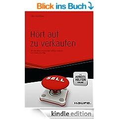 H�rt auf zu verkaufen mit Arbeitshilfen online: Mit der Neuro Associative Selling Strategie zum Verkaufserfolg (Haufe Fachbuch)