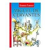 Miguel de Cervantes (Hombres Famosos / Famous Men) (Spanish Edition)