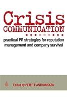 Crisis Communication: Practical PR Strategies for Reputation Management & Company Survival