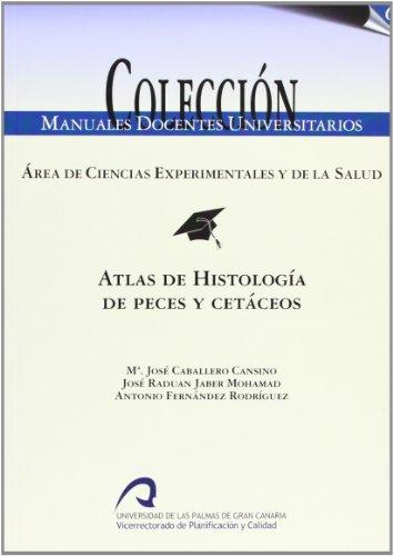 Atlas de Histología de peces y cetáceos (Manual docente universitario. Área de Ciencias Experimentales y de la Salud)