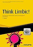 Hans-Georg H�usel: Think Limbic! - inkl. Arbeitshilfen online: Die Macht des Unbewussten nutzen f�r Management und Verkauf