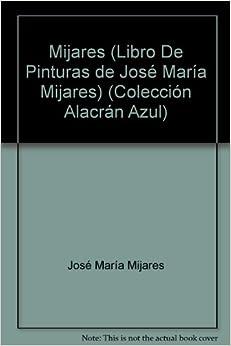 Mijares (Libro De Pinturas de José María Mijares) (Colección