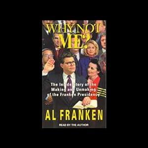 Why Not Me? | [Al Franken]