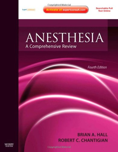 Anesthesia: A Comprehensive Review: Expert Consult: Online and Print, 4e