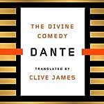 The Divine Comedy (       UNABRIDGED) by Clive James (translator), Dante Alighieri Narrated by Edoardo Ballerini