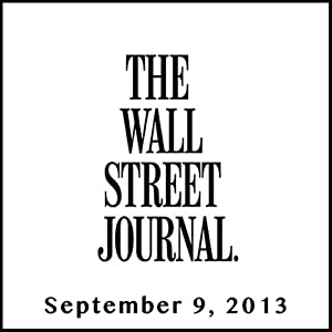 The Morning Read from The Wall Street Journal, September 09, 2013 Newspaper / Magazine