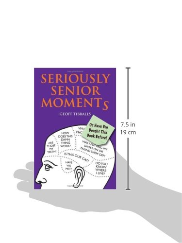 Seriously Senior Moments: Or, Have You Bought This Book Before?