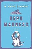 Repo Madness: A Novel