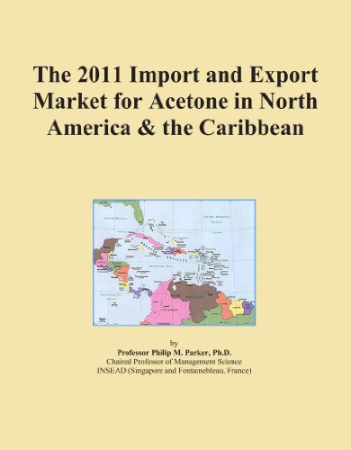 The 2011 Import and Export Market for Acetone in North America & the Caribbean PDF