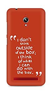 AMEZ i dont think out of the box Back Cover For Asus Zenfone Go ZC500TG