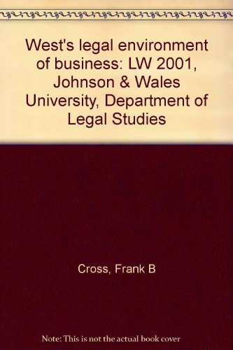 West's legal environment of business: LW 2001, Johnson & Wales University, Department of Legal Studies
