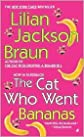 The Cat Who Went Bananas (The Cat Who... Series #27) by Lilian Jackson Braun