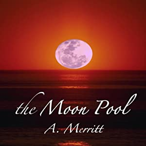 The Moon Pool | [Abraham Merritt]