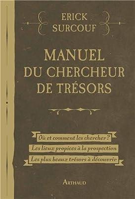 Manuel du chercheur de trésors par Erick Surcouf