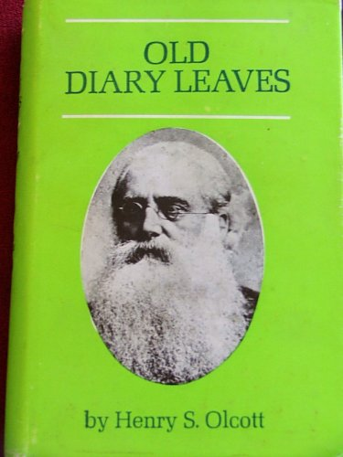 Old Diary Leaves: v. 1, by Henry Steel Olcott