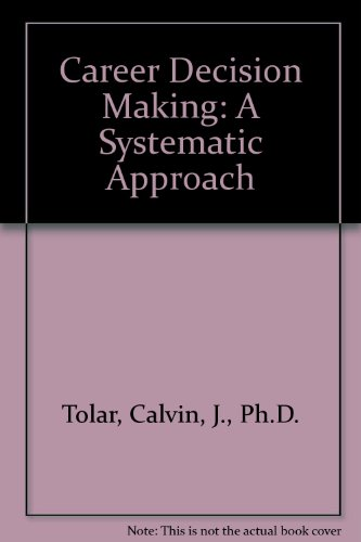 Career Decision Making: A Systematic Approach