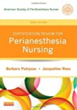 img - for Certification Review for PeriAnesthesia Nursing, 3e (Putrycus, Certification Review for PerAnesthesia Nursing) 3rd (third) by ASPAN, Putrycus RN MSN, Barbara, Ross RN PhD CPAN, Jacque (2012) Paperback book / textbook / text book
