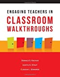 img - for Engaging Teachers in Classroom Walkthroughs by Donald S. Kachur (2013-07-10) book / textbook / text book