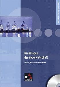 Grundlagen der Volkswirtschaft Lehrermaterial: CD-ROM. Kolleg Politik und Wirtschaft. Unterrichtswerk für die Oberstufe