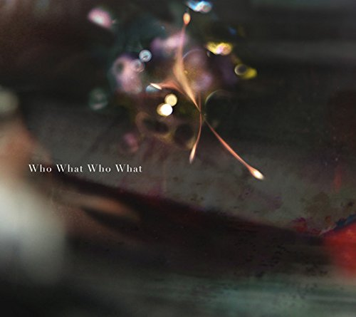 Who What Who What(期間生産限定盤)(DVD付)