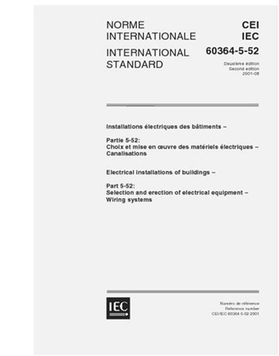 IEC 60364-5-52 Electrical installations of buildings - Selection and erection of electrical equipement