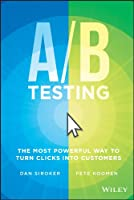 A/B Testing: The Most Powerful Way to Turn Clicks Into Customers