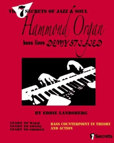 Hammond Organ Bass Lines Demystified (The 7 Secrets of Jazz and Soul)