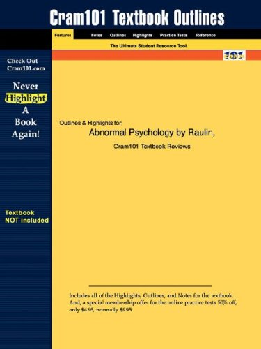 Studyguide for Abnormal Psychology by Raulin, ISBN 9780205375806 (Cram101 Textbook Outlines)