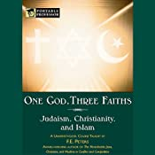 One God, Three Faiths: Judaism, Christianity, Islam [Portable Professor] | [F.E. Peters]