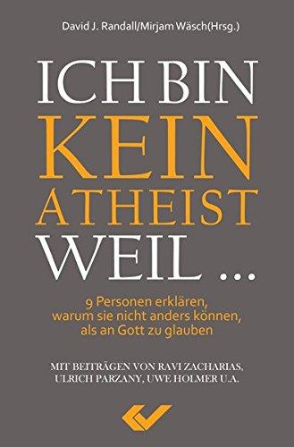 Ich bin kein Atheist weil ... von Karl-Heinz Vanheiden