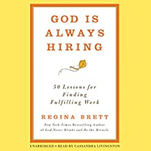 God Is Always Hiring: 50 Lessons for Finding Fulfilling Work (       UNABRIDGED) by Regina Brett Narrated by Cassandra Livingston