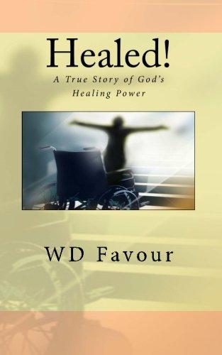 Healed!: A True Story of God's Healing Power
