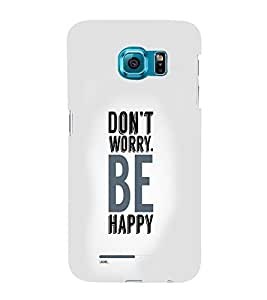 EPICCASE Don't Worry Be Happy Mobile Back Case Cover For Samsung Galaxy S6 Edge (Designer Case)