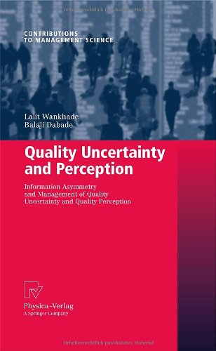 Quality Uncertainty and Perception: Information Asymmetry and Management of Quality Uncertainty and Quality Perception (