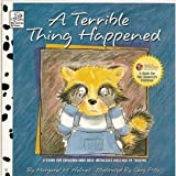 A Terrible Thing Happened: A Story for Children Who Have Witnessed Violence or Trauma