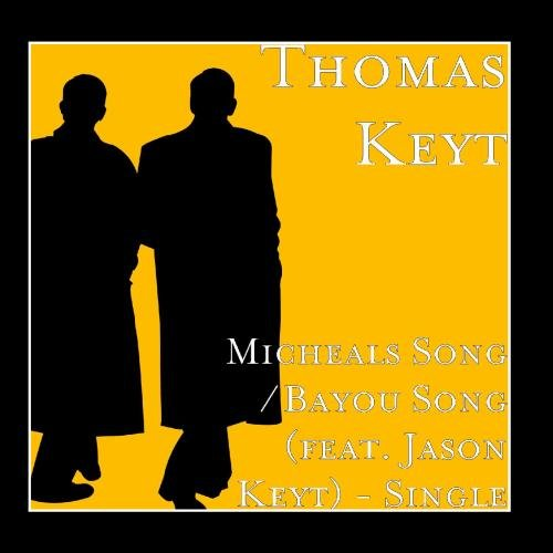 Song / Bayou Song (feat. Jason Keyt)   Single Thomas Keyt Music