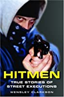 Hitmen: True Stories of Street Executions