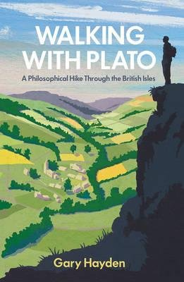 Walking with Plato : A Philosophical Hike Through the British Isles(Hardback) - 2016 Edition