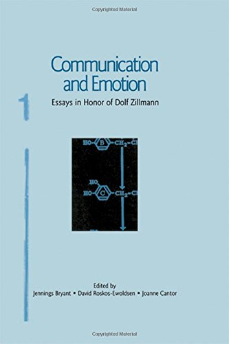 Communication and Emotion: Essays in Honor of Dolf Zillmann (Routledge Communication Series)