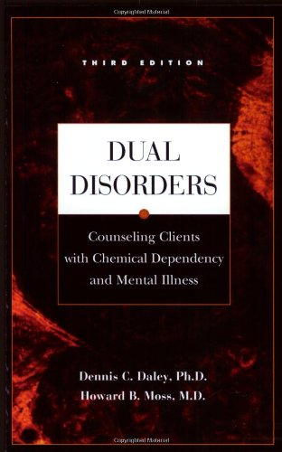 Dual Disorders: Counseling Clients with Chemical...