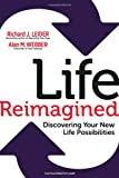 img - for Life Reimagined: Discovering Your New Life Possibilities book / textbook / text book